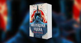 Román Milosrdná vrána přináší temný fantasy svět ve stylu knih od Leigh Bardugo