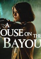 A House on the Bayou