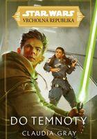 Star Wars: Vrcholná Republika: Do temnoty