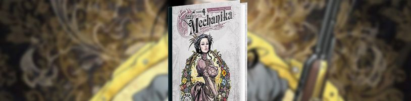 Čtvrtá Lady Mechanika konečně v prodeji