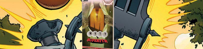 Supertým musí porazit pana Temného v komiksovém svazku Mýty 16: Supertým