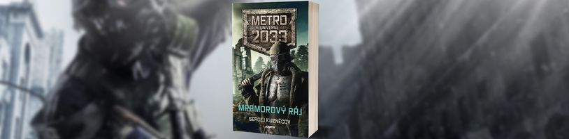 Nový román ze světa Metro 2033 nás vezme na povrch