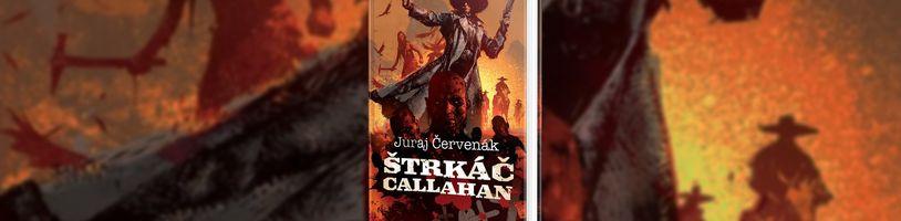 Fantasy western Chřestýš Callahan konečně vyjde i na Slovensku pod názvem Štrkáč Callahan