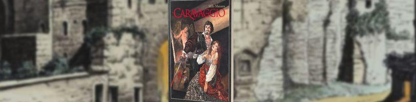 Život umělce Michelangela Merisi de Caravaggia v komiksovém podání