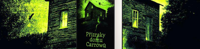 Skupinka lidí se stane obětí ducha sériového vraha v knize Přízraky domu Carrowů