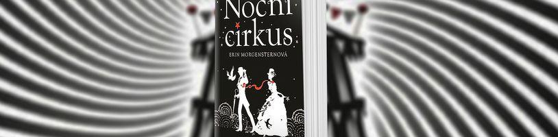 Druhé české vydání Nočního cirkusu od americké spisovatelky Erin Morgenstern