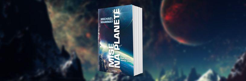 Mise na planetě, debutový sci-fi román od válečného veterána