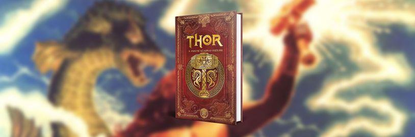 Jak Thor získal své mocné kladivo Mjölnir? To se dozvíte v novém přepisu pověstí