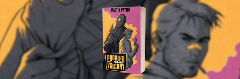 Martin Paytok brzy vydá svůj debutový román, kniha Prokletí pro všechny bude akční jízdou ve stylu Jiřího Kulhánka