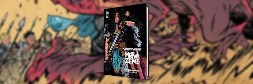 Komiks Wonder Woman: Mrtvá Země představuje postapokalyptický příběh pro dospělé